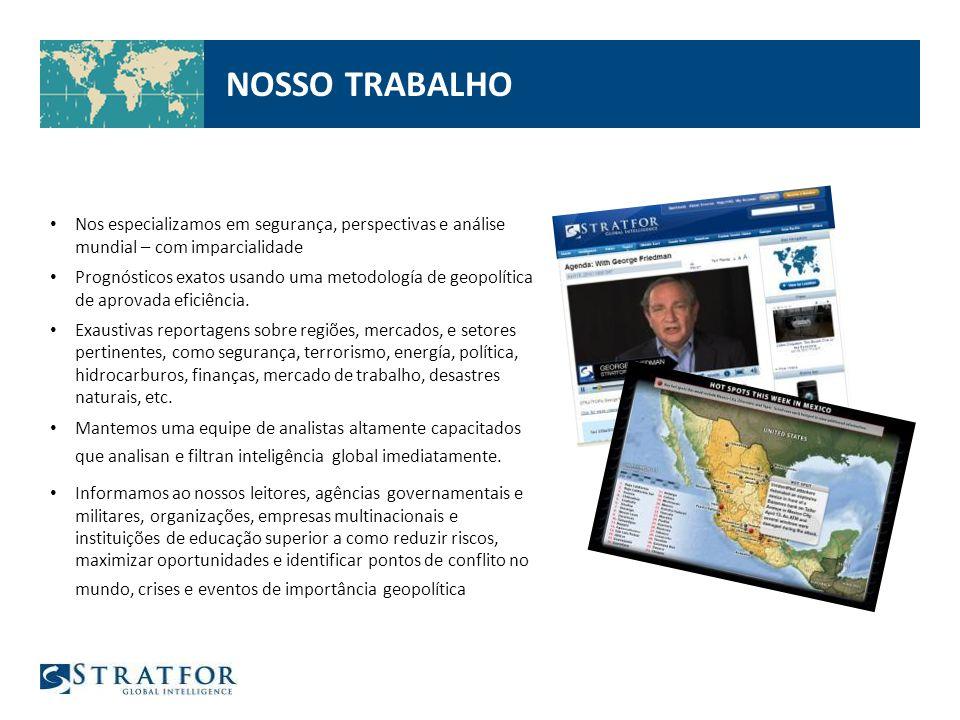 NOSSO TRABALHO Nos especializamos em segurança, perspectivas e análise mundial – com imparcialidade Prognósticos exatos usando uma metodología de geopolítica de aprovada eficiência.