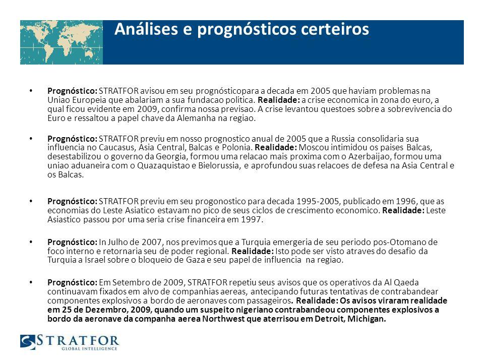 Análises e prognósticos certeiros Prognóstico: STRATFOR avisou em seu prognósticopara a decada em 2005 que haviam problemas na Uniao Europeia que abalariam a sua fundacao politica.