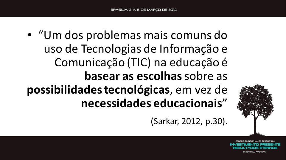Um dos problemas mais comuns do uso de Tecnologias de Informação e Comunicação (TIC) na educação é basear as escolhas sobre as possibilidades tecnológ