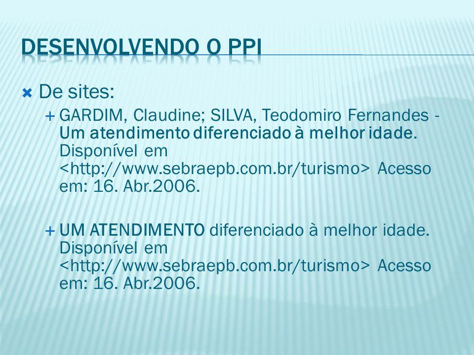 De sites: GARDIM, Claudine; SILVA, Teodomiro Fernandes - Um atendimento diferenciado à melhor idade. Disponível em Acesso em: 16. Abr.2006. UM ATENDIM