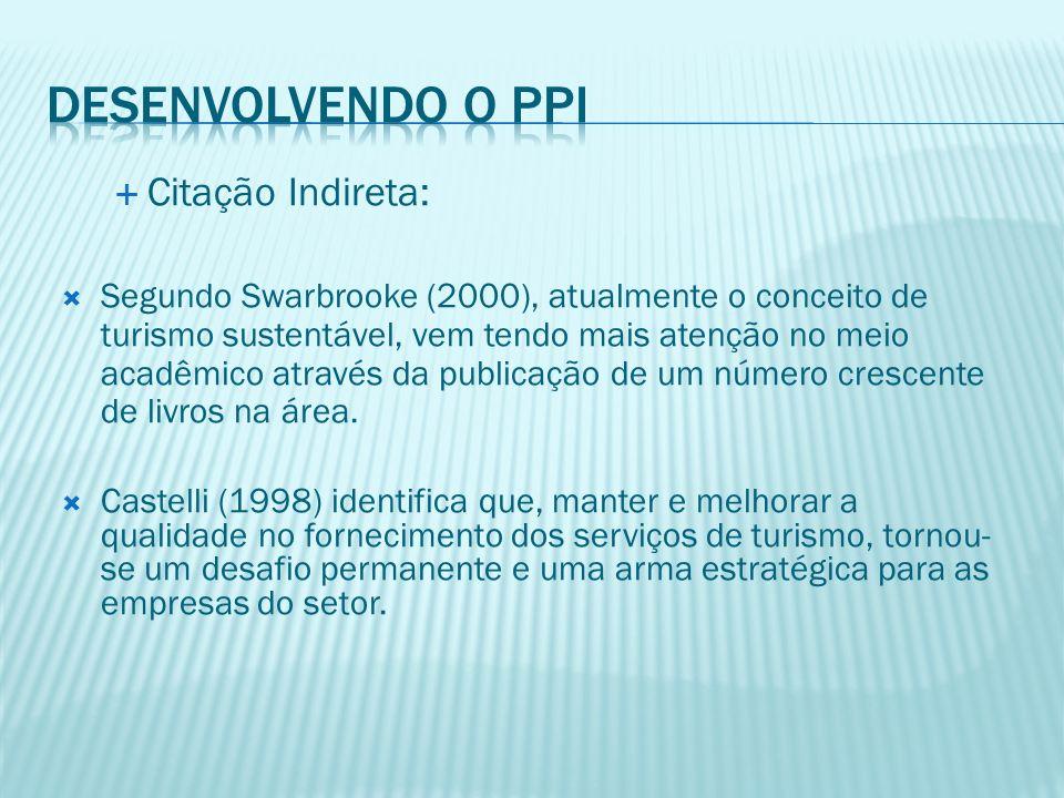 Mais de uma Citação Indireta: Campos (1992) define qualidade relacionada à satisfação de quatro importantes grupos para a sobrevivência de uma organização: clientes, funcionários, acionistas e sociedade em geral.