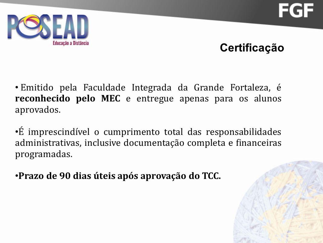 Certificação Emitido pela Faculdade Integrada da Grande Fortaleza, é reconhecido pelo MEC e entregue apenas para os alunos aprovados. É imprescindível