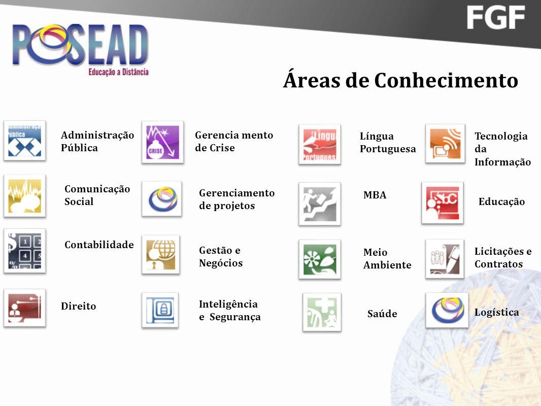 Áreas de Conhecimento Administração Pública Comunicação Social Contabilidade Direito Educação Gerencia mento de Crise Gerenciamento de projetos Gestão