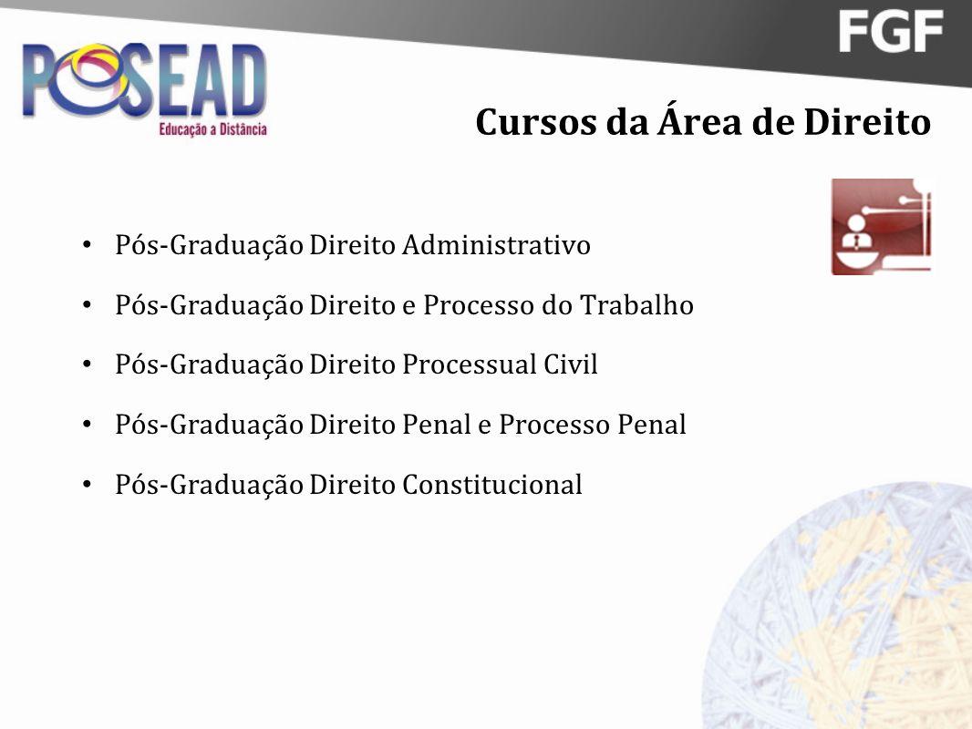 Cursos da Área de Direito Pós-Graduação Direito Administrativo Pós-Graduação Direito e Processo do Trabalho Pós-Graduação Direito Processual Civil Pós