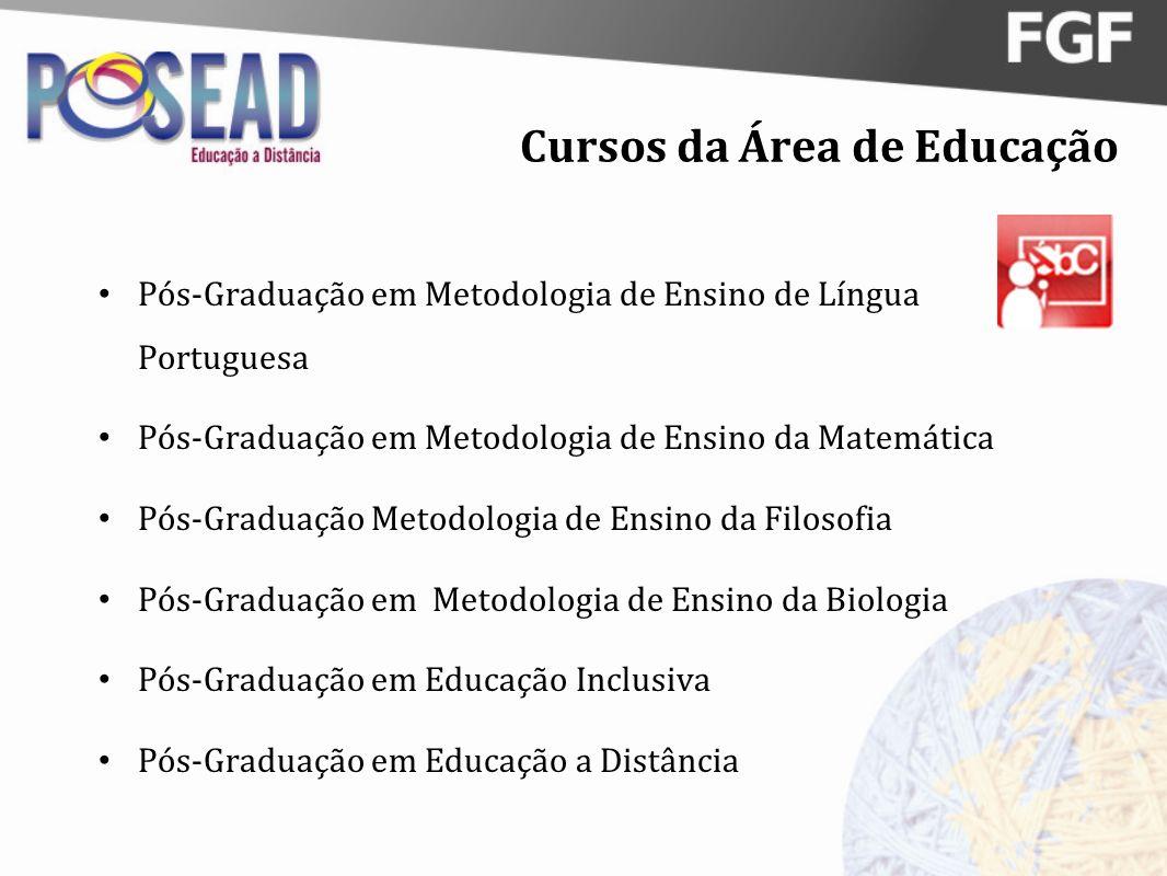 Cursos da Área de Educação Pós-Graduação em Metodologia de Ensino de Língua Portuguesa Pós-Graduação em Metodologia de Ensino da Matemática Pós-Gradua