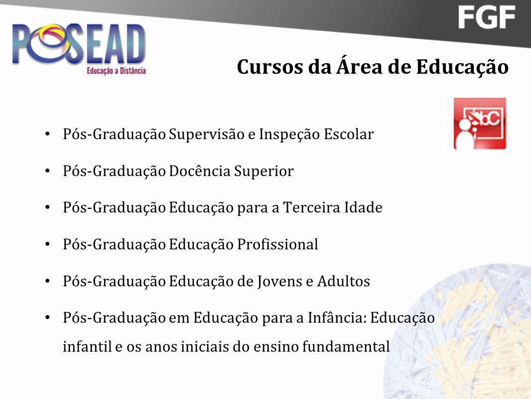 Cursos da Área de Educação Pós-Graduação Supervisão e Inspeção Escolar Pós-Graduação Docência Superior Pós-Graduação Educação para a Terceira Idade Pó