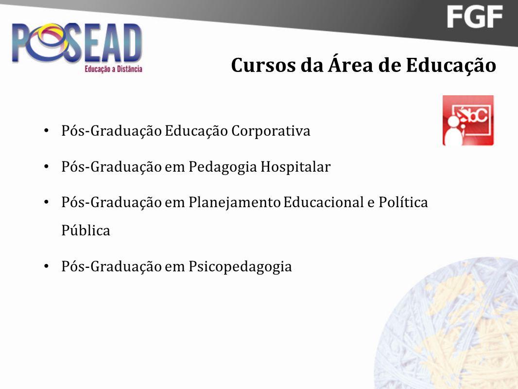 Cursos da Área de Educação Pós-Graduação Educação Corporativa Pós-Graduação em Pedagogia Hospitalar Pós-Graduação em Planejamento Educacional e Políti