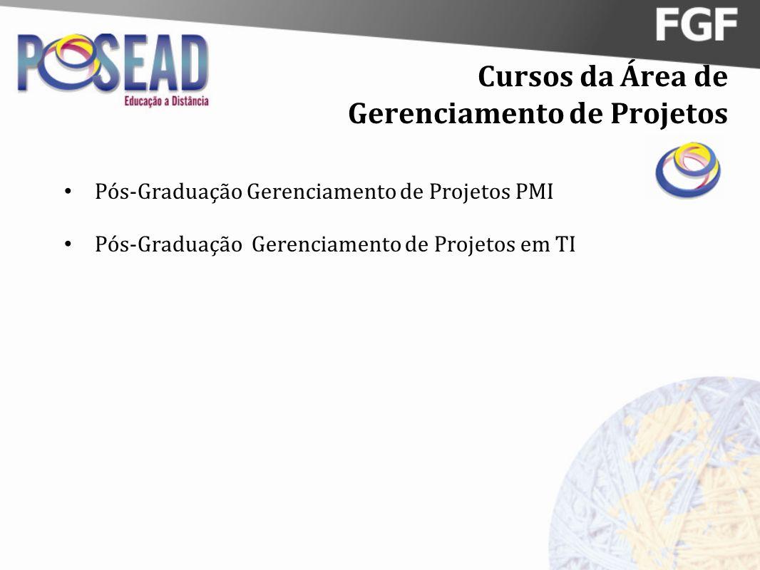 Cursos da Área de Gerenciamento de Projetos Pós-Graduação Gerenciamento de Projetos PMI Pós-Graduação Gerenciamento de Projetos em TI