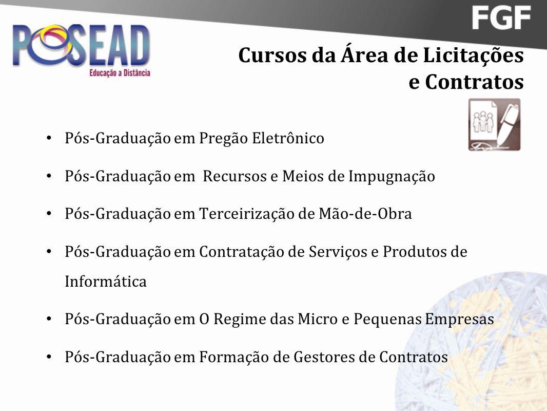 Cursos da Área de Licitações e Contratos Pós-Graduação em Pregão Eletrônico Pós-Graduação em Recursos e Meios de Impugnação Pós-Graduação em Terceiriz