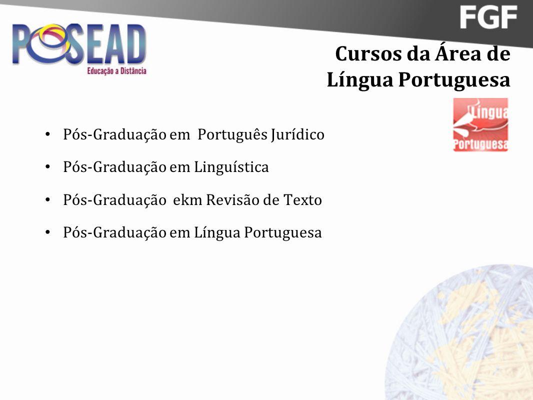 Cursos da Área de Língua Portuguesa Pós-Graduação em Português Jurídico Pós-Graduação em Linguística Pós-Graduação ekm Revisão de Texto Pós-Graduação