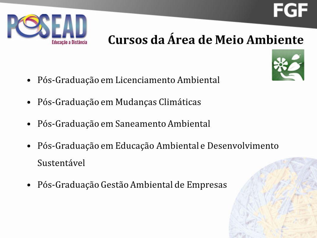 Cursos da Área de Meio Ambiente Pós-Graduação em Licenciamento Ambiental Pós-Graduação em Mudanças Climáticas Pós-Graduação em Saneamento Ambiental Pó
