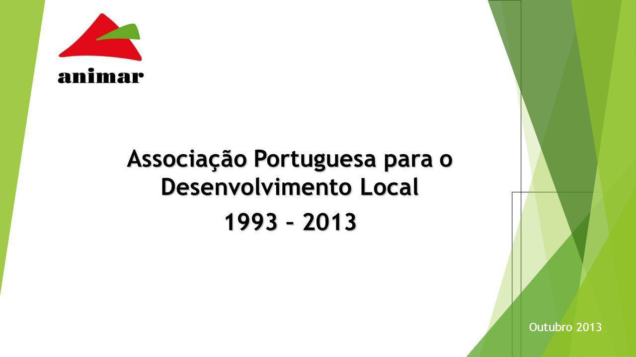 Associação Portuguesa para o Desenvolvimento Local 1993 – 2013 Outubro 2013
