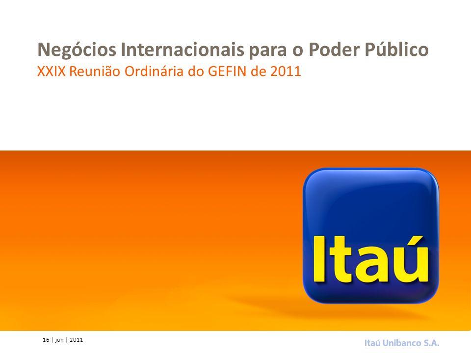 16 | jun | 2011 Negócios Internacionais para o Poder Público XXIX Reunião Ordinária do GEFIN de 2011
