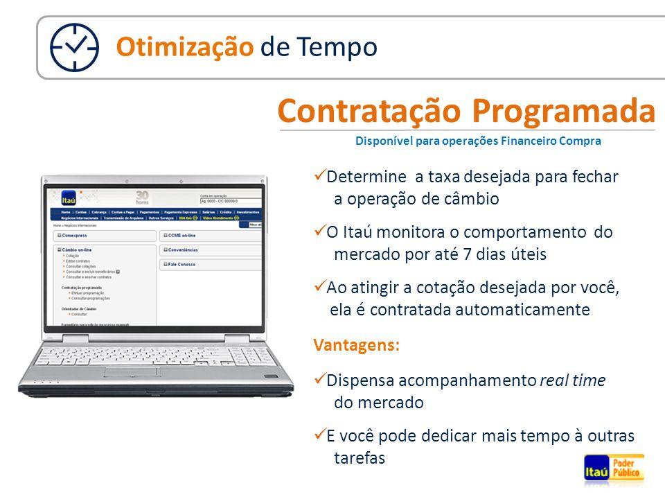 Contratação Programada Determine a taxa desejada para fechar a operação de câmbio O Itaú monitora o comportamento do mercado por até 7 dias úteis Ao a