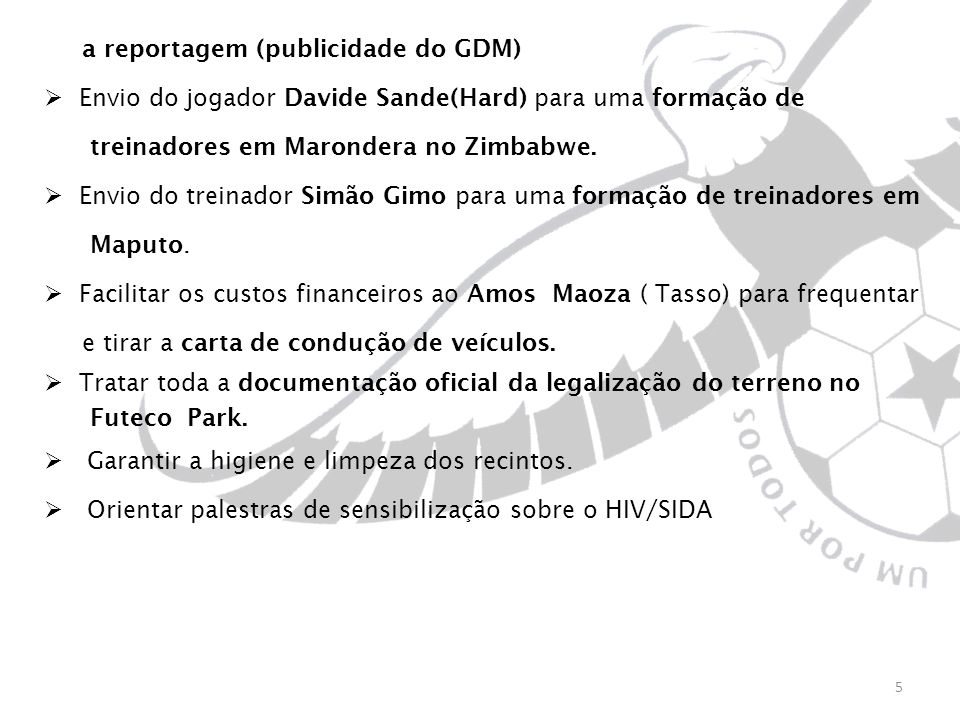 a reportagem (publicidade do GDM) Envio do jogador Davide Sande(Hard) para uma formação de treinadores em Marondera no Zimbabwe. Envio do treinador Si
