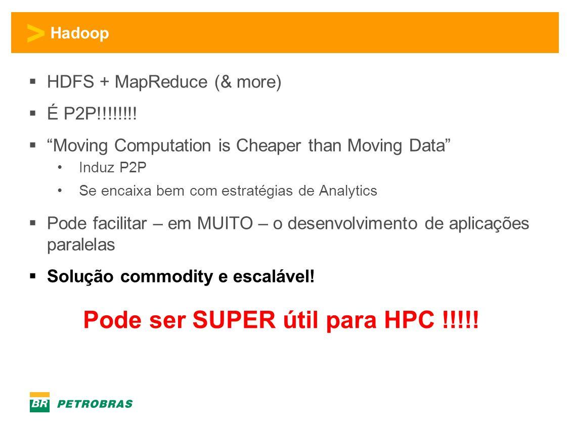 > Hadoop HDFS + MapReduce (& more) É P2P!!!!!!!.