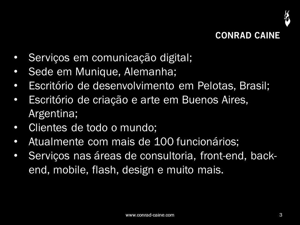 3www.conrad-caine.com Serviços em comunicação digital; Sede em Munique, Alemanha; Escritório de desenvolvimento em Pelotas, Brasil; Escritório de cria