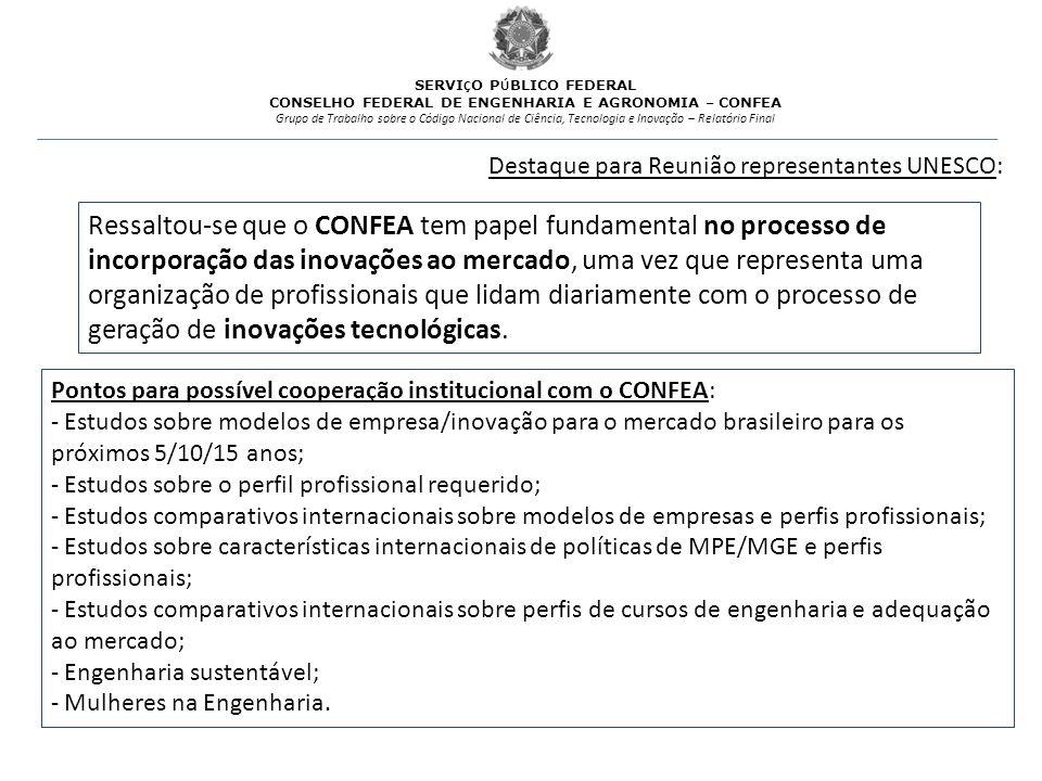 Ressaltou-se que o CONFEA tem papel fundamental no processo de incorporação das inovações ao mercado, uma vez que representa uma organização de profis
