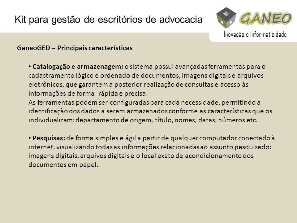 Kit para gestão de escritórios de advocacia Catalogação e armazenagem: o sistema possui avançadas ferramentas para o cadastramento lógico e ordenado d