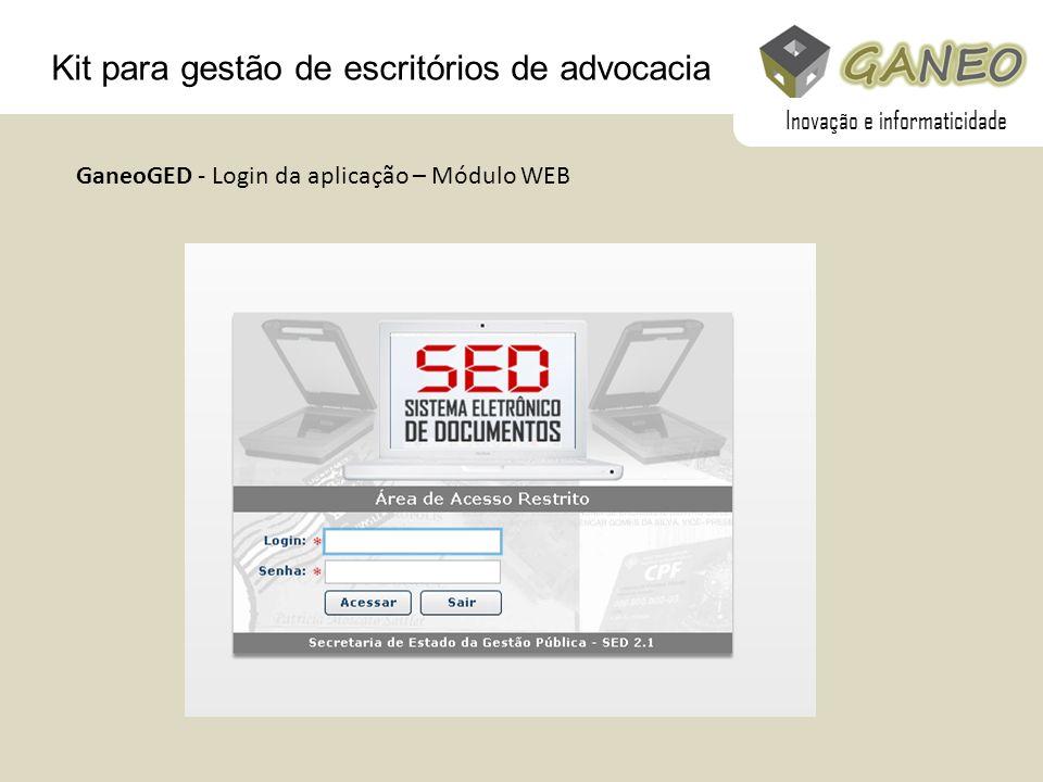 Kit para gestão de escritórios de advocacia GaneoGED - Login da aplicação – Módulo WEB Inovação e informaticidade