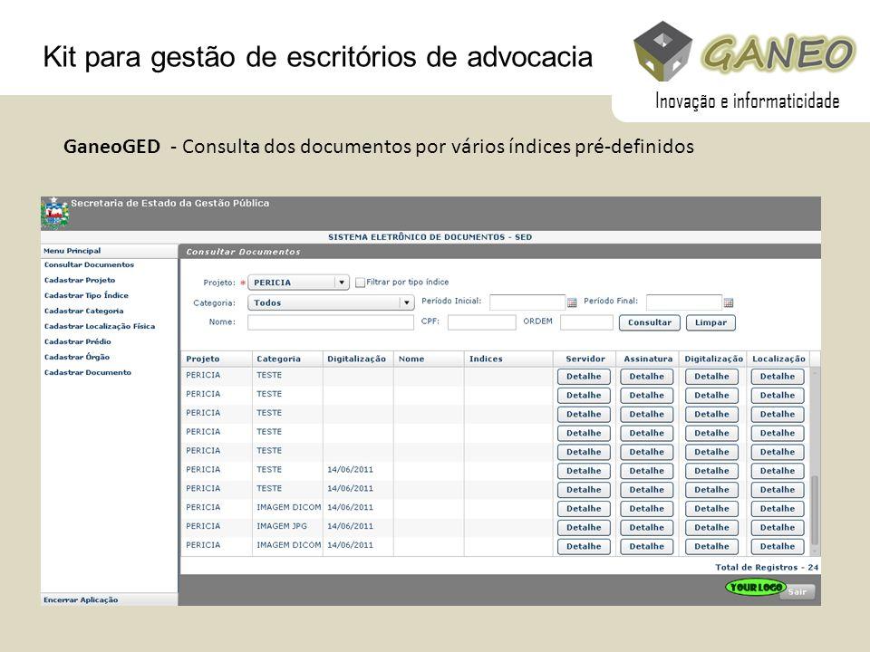 Kit para gestão de escritórios de advocacia GaneoGED - Consulta dos documentos por vários índices pré-definidos Inovação e informaticidade