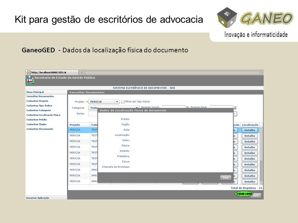 Kit para gestão de escritórios de advocacia GaneoGED - Dados da localização física do documento Inovação e informaticidade