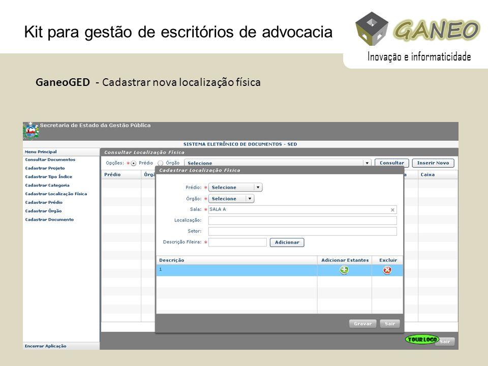 Kit para gestão de escritórios de advocacia GaneoGED - Cadastrar nova localização física Inovação e informaticidade