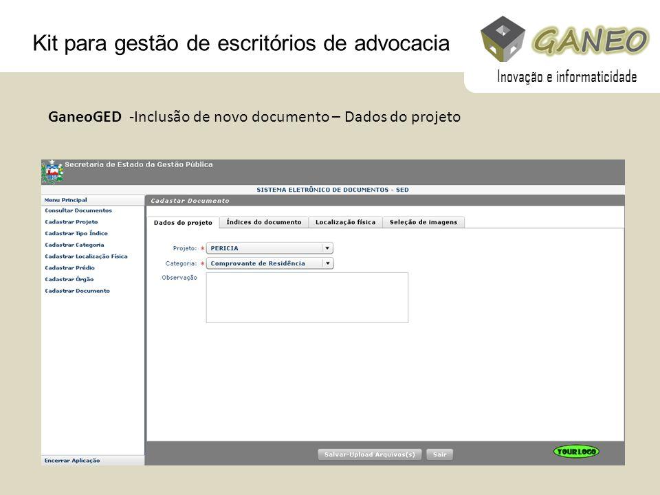 Kit para gestão de escritórios de advocacia GaneoGED -Inclusão de novo documento – Dados do projeto Inovação e informaticidade