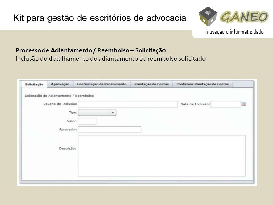 Kit para gestão de escritórios de advocacia Processo de Adiantamento / Reembolso – Solicitação Inclusão do detalhamento do adiantamento ou reembolso s