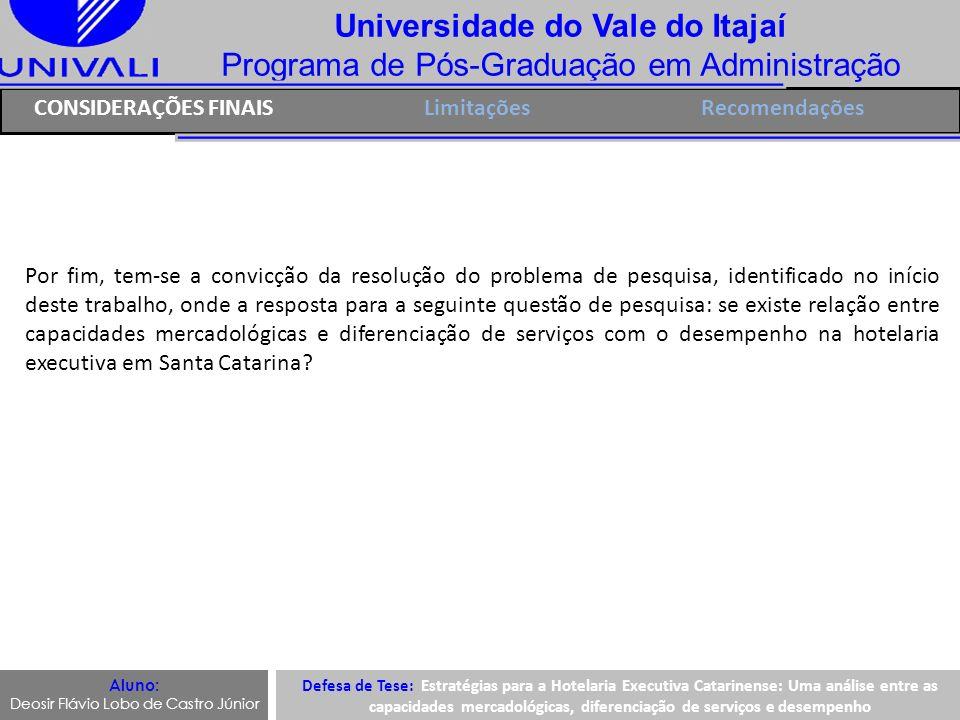 Universidade do Vale do Itajaí Programa de Pós-Graduação em Administração Aluno: Deosir Flávio Lobo de Castro Júnior Defesa de Tese: Estratégias para