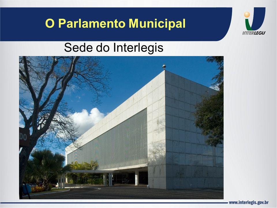 O Parlamento Municipal Sede do Interlegis