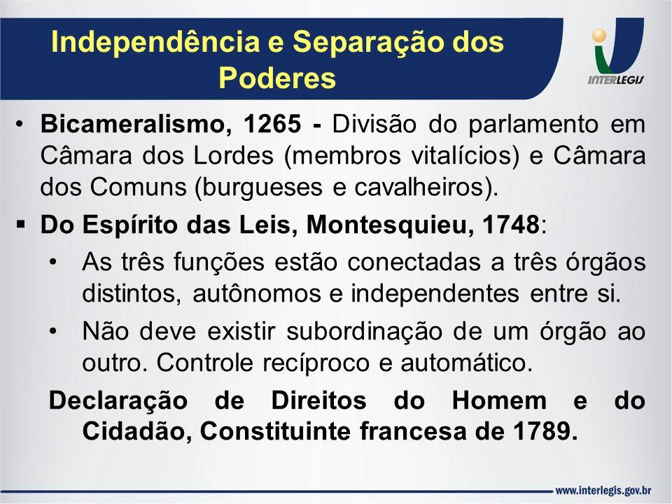 Independência e Separação dos Poderes Bicameralismo, 1265 - Divisão do parlamento em Câmara dos Lordes (membros vitalícios) e Câmara dos Comuns (burgu