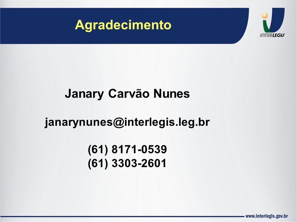 Agradecimento Janary Carvão Nunes janarynunes@interlegis.leg.br (61) 8171-0539 (61) 3303-2601