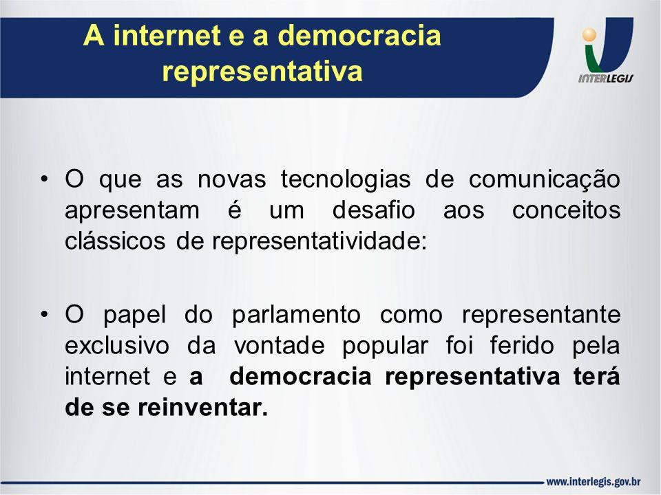 O que as novas tecnologias de comunicação apresentam é um desafio aos conceitos clássicos de representatividade: O papel do parlamento como representa