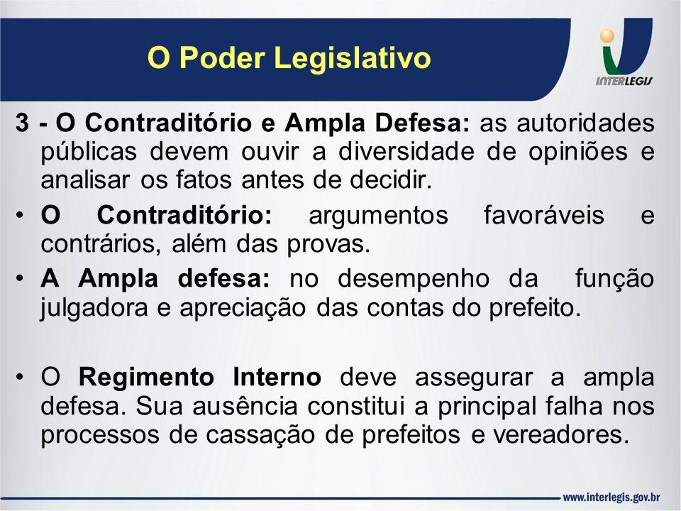 3 - O Contraditório e Ampla Defesa: as autoridades públicas devem ouvir a diversidade de opiniões e analisar os fatos antes de decidir. O Contraditóri