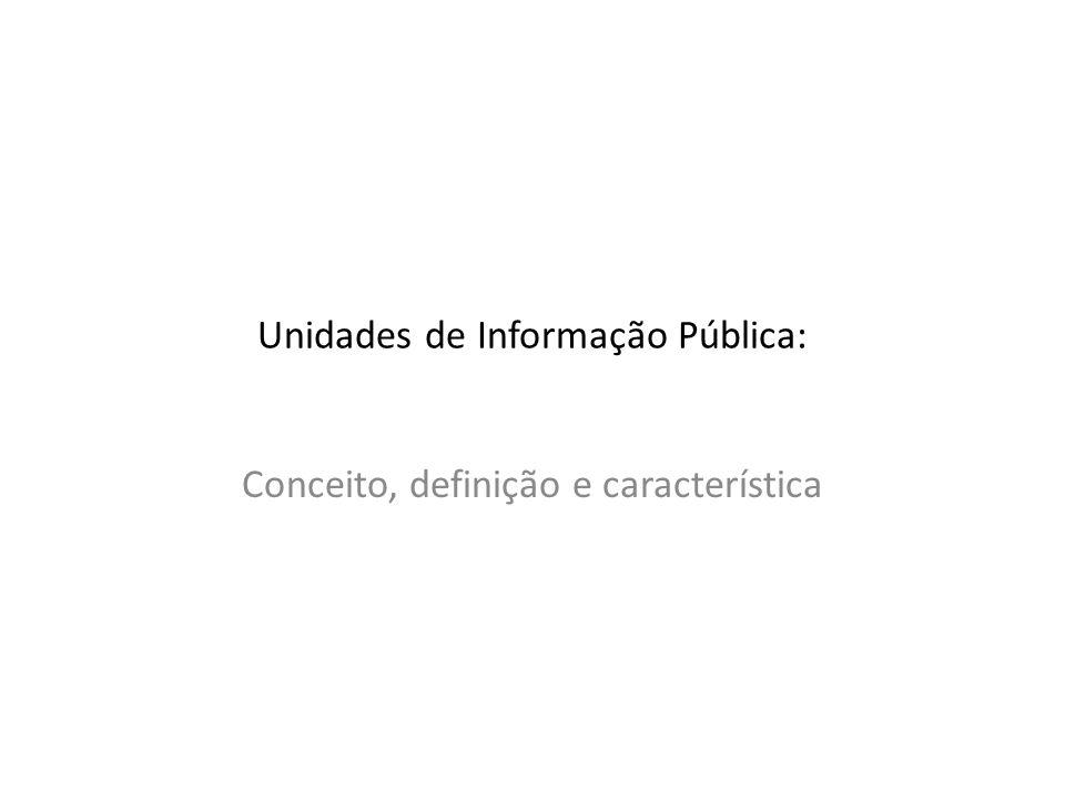 Unidades de Informação Pública: Conceito, definição e característica