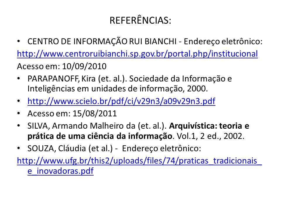 REFERÊNCIAS: CENTRO DE INFORMAÇÃO RUI BIANCHI - Endereço eletrônico: http://www.centroruibianchi.sp.gov.br/portal.php/institucional Acesso em: 10/09/2