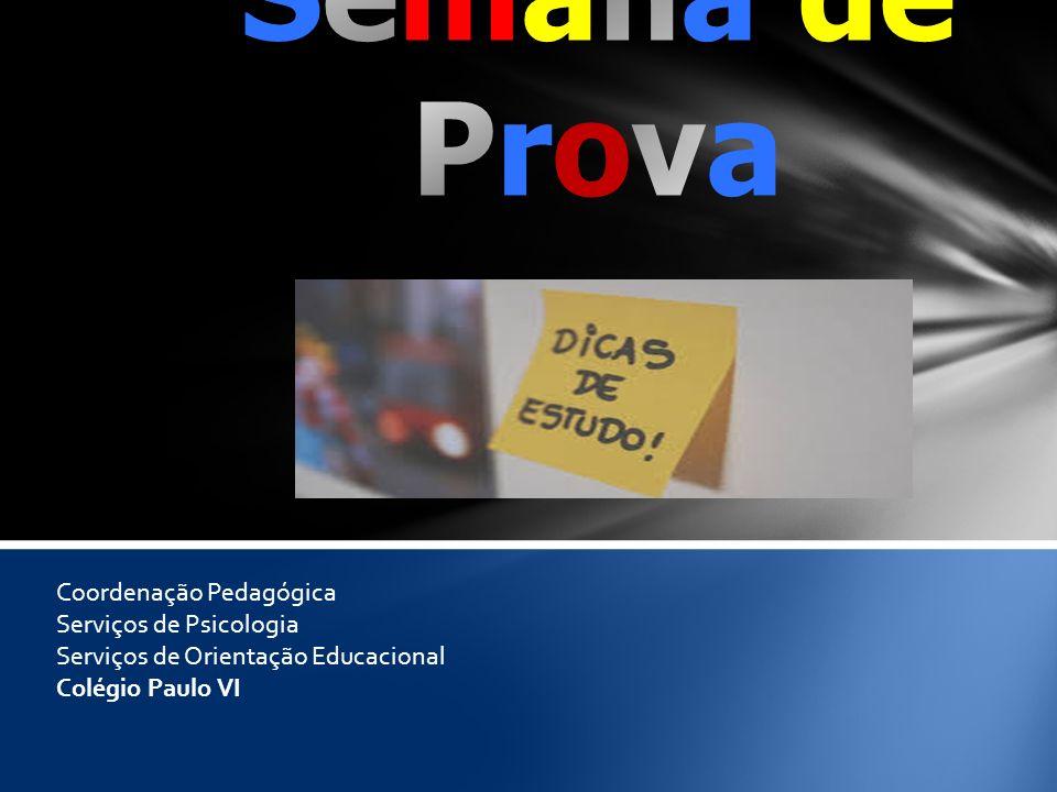 Coordenação Pedagógica Serviços de Psicologia Serviços de Orientação Educacional Colégio Paulo VI