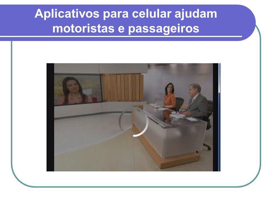 Aplicativos para celular ajudam motoristas e passageiros