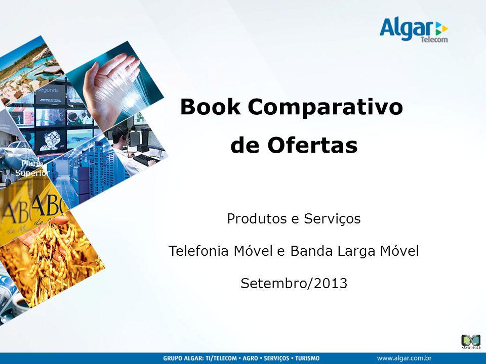Market Share Operadoras Banda Larga móvel Telefonia Móvel Comparativo Pré-pago Comparativo Pós-pago Comparativo Controle Banda Larga Móvel