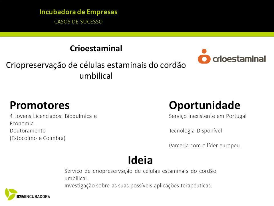 Incubadora de Empresas CASOS DE SUCESSO Crioestaminal Criopreservação de células estaminais do cordão umbilical Ideia Serviço de criopreservação de cé