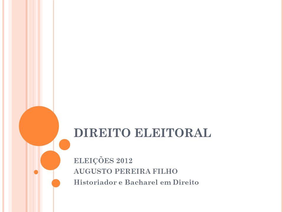 DIREITO ELEITORAL Conjunto de normas que disciplinam a participação de um individuo na vida política e na estrutura de seu país.