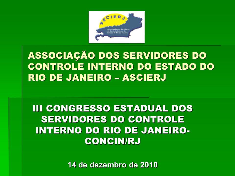 ASSOCIAÇÃO DOS SERVIDORES DO CONTROLE INTERNO DO ESTADO DO RIO DE JANEIRO – ASCIERJ III CONGRESSO ESTADUAL DOS SERVIDORES DO CONTROLE INTERNO DO RIO D