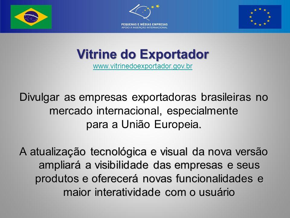 Divulgar as empresas exportadoras brasileiras no mercado internacional, especialmente. para a União Europeia. A atualização tecnológica e visual da no