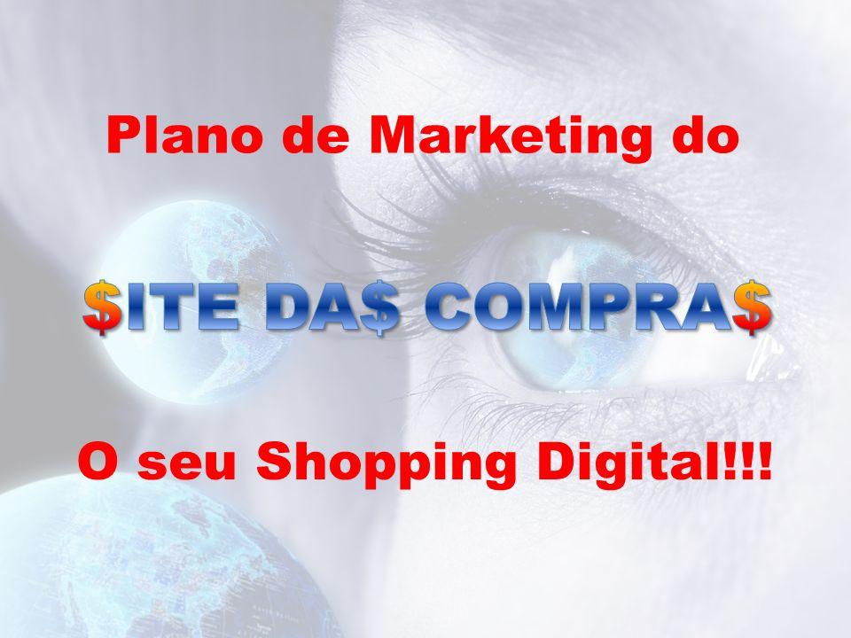 O seu Shopping Digital!!! Plano de Marketing do