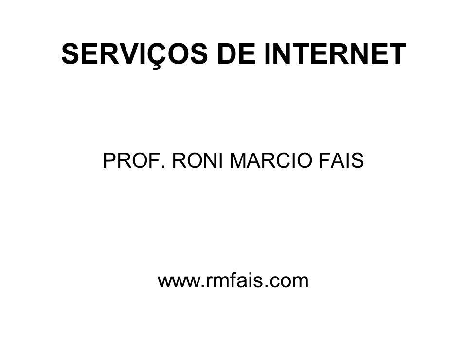 SERVIÇOS DE INTERNET PROF. RONI MARCIO FAIS www.rmfais.com