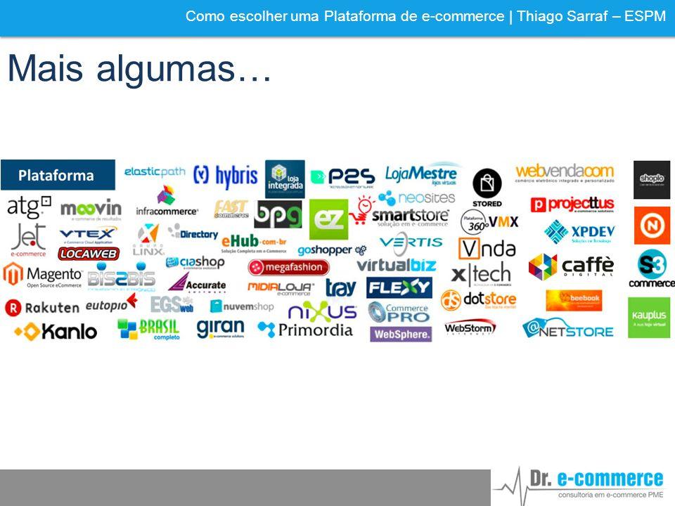 Como escolher uma Plataforma de e-commerce | Thiago Sarraf – ESPM Mais algumas…