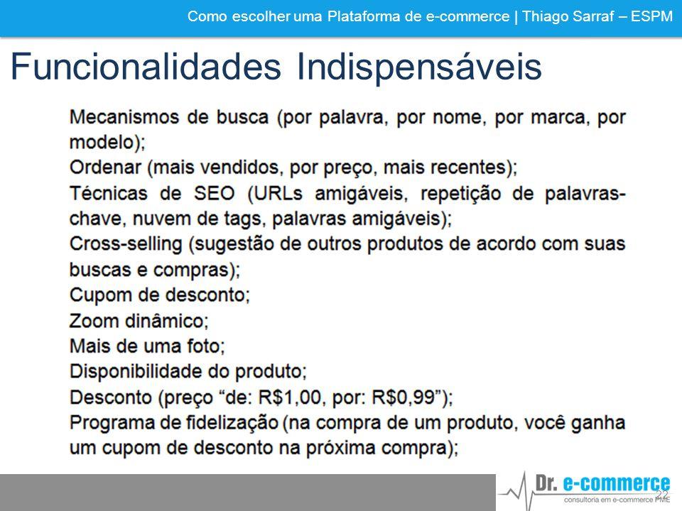 Como escolher uma Plataforma de e-commerce | Thiago Sarraf – ESPM Funcionalidades Indispensáveis 22