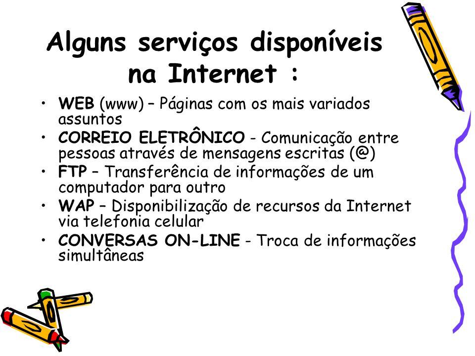 Formato de um domínio : Na Internet cada página tem um endereço próprio.