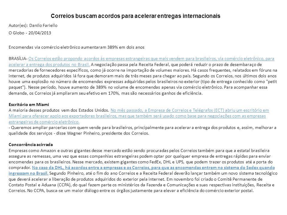 Autor(es): Danilo Fariello O Globo - 20/04/2013 Encomendas via comércio eletrônico aumentaram 389% em dois anos BRASÍLIA- Os Correios estão propondo a
